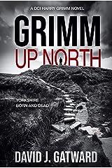 Grimm Up North: A DCI Harry Grimm Crime Novel Kindle Edition