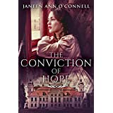 The Conviction Of Hope: The Prequel To No Room For Regret (Cullen - Bartlett Dynasty)