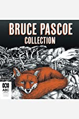 Bruce Pascoe Collection: Mrs Whitlam, Fog a Dox, Sea Horse Audible Audiobook