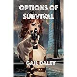 Options of Survival (Space Colony Journals Book 1)