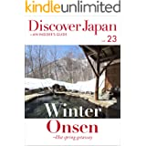 Discover Japan - AN INSIDER'S GUIDE 「Winter Onsen-Hot spring getaway」 [雑誌] (英語版 Discover Japan Book 2019003) (English Edition