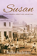 Susan: Convict's daughter, soldier's wife, nobody's fool (English Edition) Kindle版