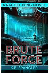 Brute Force (Rachel Peng Book 4) Kindle Edition