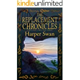 The Replacement Chronicles: Omnibus Edition Parts 1-3