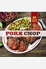 Pork Chop: 60 Recipes for Living High On the Hog Kindle Edition