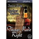 Things Made Right [Suncoast Society] (Siren Publishing Sensations)