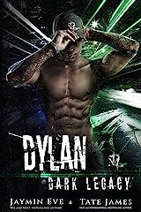 Dylan (Dark Legacy Book 4) Kindle Edition