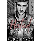 Hated You Then: Enemies to Lovers Romance (Love Hurts Duet Book 1)