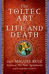 The Toltec Art of Life and Death Kindle Edition