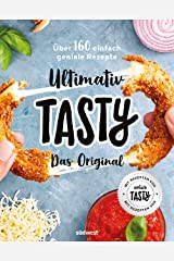 Ultimativ Tasty: Das Original - Über 160 einfach geniale Rezepte (German Edition) Kindle Edition