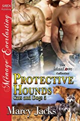 Protective Hounds [Cats and Dogs 5] (Siren Publishing Menage Everlasting ManLove) Kindle Edition