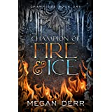 Champion of Fire & Ice (Champions Book 1)