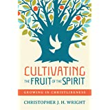 Cultivating the Fruit of the Spirit: Growing in Christlikeness (English Edition)