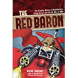 The Red Baron: Graphic History of Richthofen's Flying Circus and Air War,WWII: The Graphic History of Richthofen's Flying Cir