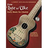 From Lute To Uke: Early Music For Ukulele (Book/Online Audio Package) (A Jumpin Jim's Ukulele Songbook): Jumpin' Jim's Ukulel