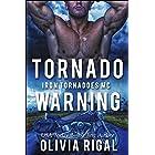 Tornado Warning (An Iron Tornadoes MC Romance Book 8)