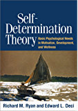 Self-Determination Theory: Basic Psychological Needs in Motivation, Development, and Wellness (English Edition)
