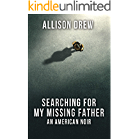 Searching for my Missing Father: An American Noir (English E…