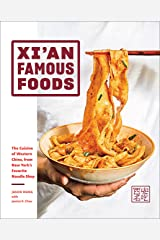 Xi'an Famous Foods: The Cuisine of Western China, from New York's Favorite Noodle Shop Kindle Edition