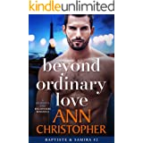 Beyond Ordinary Love: A Journey's End Billionaire Romance (Journey's End Billionaires Book 2)