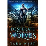 Desperate for Her Wolves (Hungry for Her Wolves Book 3)