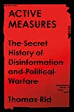 Active Measures: The Secret History of Disinformation and Po…