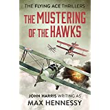 The Mustering of the Hawks (The Flying Ace Thrillers Book 1)