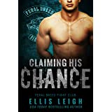 Claiming His Chance: A Feral Breed Fight Club Novel