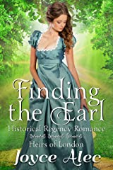 Finding the Earl: Historical Regency Romance (Heirs of London Book 3) Kindle Edition