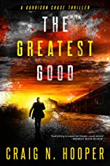 The Greatest Good (Garrison Chase Thriller Book 1) Kindle Edition
