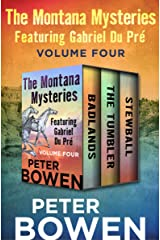 The Montana Mysteries Featuring Gabriel Du Pré Volume Four: Badlands, The Tumbler, and Stewball Kindle Edition