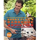 Bobby Flay's Barbecue Addiction: A Cookbook