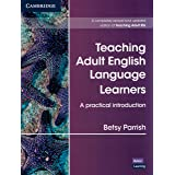 Teaching Adult English Language Learners: A Practical Introduction Paperback