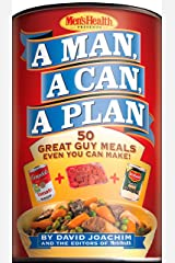 A Man, A Can, A Plan: 50 Great Guy Meals Even You Can Make!: A Cookbook Kindle Edition