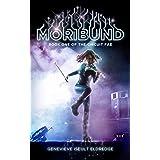 Moribund (Circuit Fae Book 1)