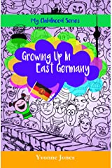 Growing Up In East Germany (My Childhood Series Book 1) Kindle Edition