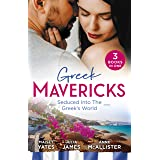 Greek Mavericks: Seduced Into The Greek's World/Carides's Forgotten Wife/Captivated by the Greek/The Return of Antonides