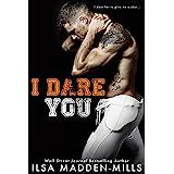 I Dare You: Secret Admirer Stand-Alone Romance (Waylon University Book 1)