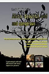 Africa – Beautiful, wild and dangerous . . . - English (English Edition) Kindle版