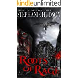 Roots Of Rage: A Vampire King Paranormal Romance (Transfusion Book 9)