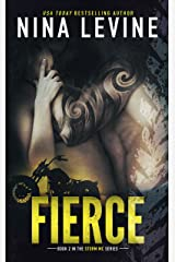 Fierce : An Opposites Attract Storm MC Motorcycle Club Romance Kindle Edition