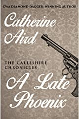 A Late Phoenix (The Calleshire Chronicles Book 4) Kindle Edition