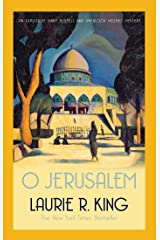 O Jerusalem: A thrilling mystery for Mary Russell and Sherlock Holmes (A Mary Russell & Sherlock Holmes Mystery Book 5) Kindle Edition
