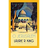 O Jerusalem: A thrilling mystery for Mary Russell and Sherlock Holmes (A Mary Russell & Sherlock Holmes Mystery Book 5)
