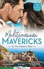 Mediterranean Mavericks: In The Italian's Bed/Leonetti's Housekeeper Bride/Inherited by Ferranti/Best Man for the Bridesmaid