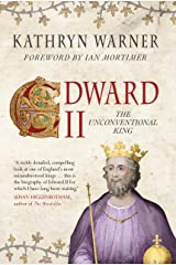 Edward II: The Unconventional King Kindle Edition