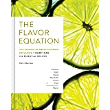 The Flavor Equation: The Science of Great Cooking Explained + More Than 100 Essential Recipes