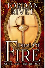 Duel of Fire (Steel and Fire Book 1) Kindle Edition