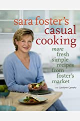 Casual Cooking from Foster's Market: Simple Fresh Recipes for the Way We Eat Today Hardcover