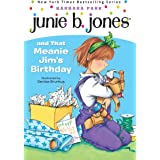 Junie B. Jones and That Meanie Jim's Birthday (Junie B. Jones #6)